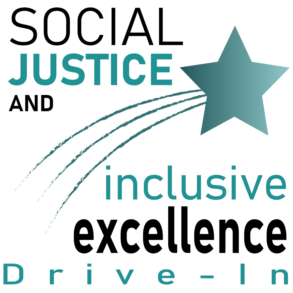 Social Justice and Inclusive Excellence Drive-In Logo